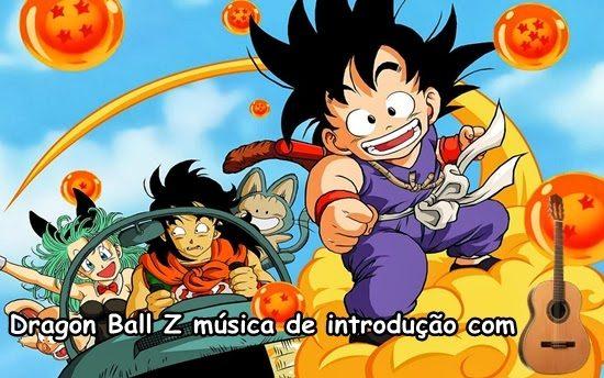 Dragon Ball Z música de introdução com  violão