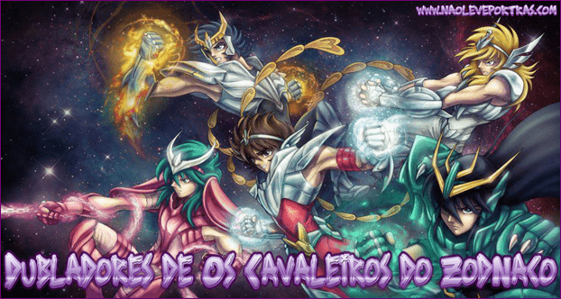 Dubladores de Os Cavaleiros do Zodíaco