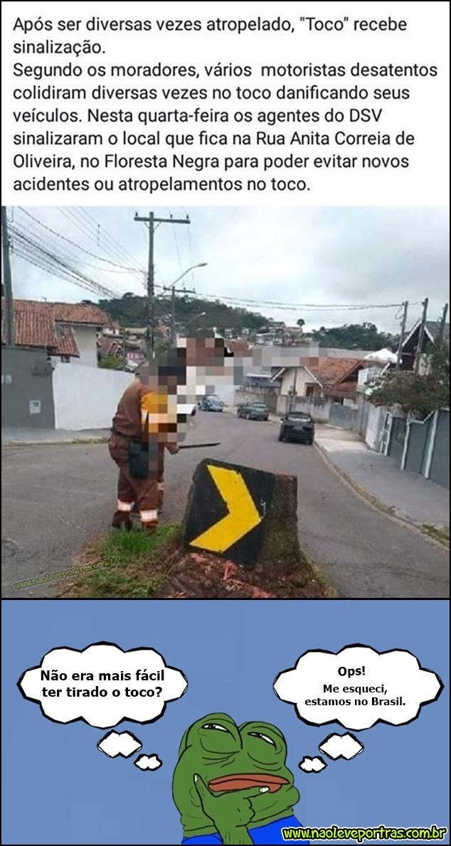 Brasil progredindo a cada dia, sinalizaram o toco!